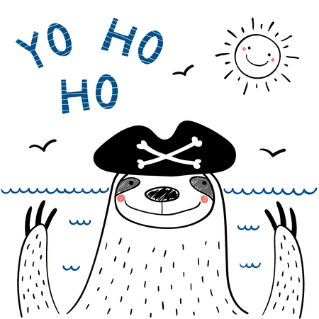 Hand drawn portrait of a cute funny pirate sloth in  hat, with text Yo ho ho.