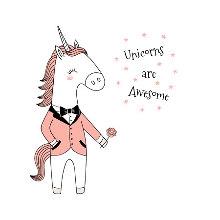 Hand drawn vector illustration of a cute funny unicorn in a pink dinner jacket, holding a flower with text. Isolated objects on white background. Line drawing. Design concept for kids print.