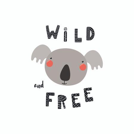 Disegnata a mano illustrazione vettoriale di un simpatico viso divertente koala, con lettering citazione selvaggio e gratuito. Oggetti isolati. Design piatto in stile scandinavo. Concetto per la stampa dei bambini. Archivio Fotografico - 98081571