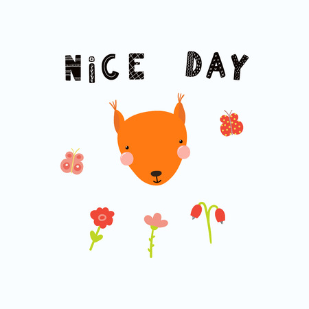 Hand drawn vector illustration of a cute funny squirrel face, with flowers, butterflies, lettering quote Nice day. Isolated objects. Scandinavian style flat design. Concept for children print. Illustration