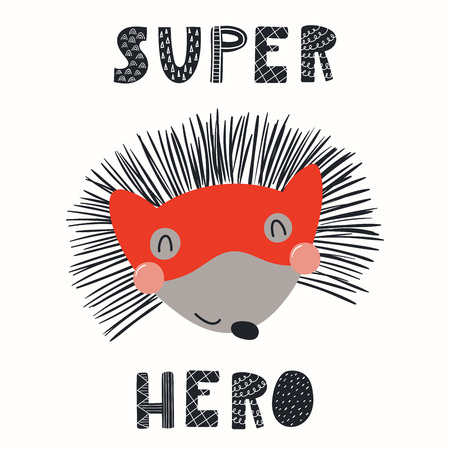 Hand drawn vector illustration of a cute funny hedgehog in a mask, with lettering quote Super hero.