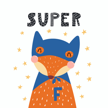 Hand drawn vector illustration of a cute funny fox in a mask and cape, with lettering quote Super.