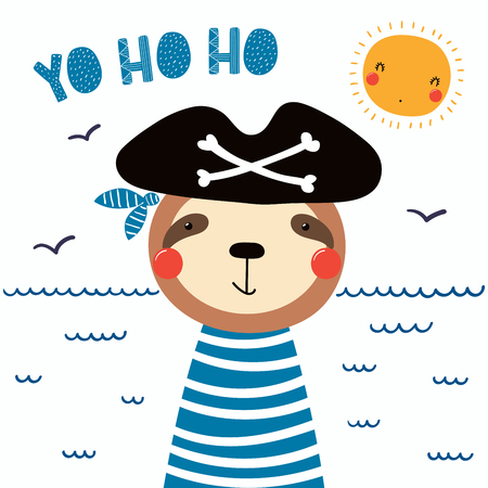 Hand drawn vector illustration of a cute funny sloth pirate in a hat, with lettering quote Yo ho ho.