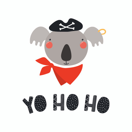 Hand drawn vector illustration of a cute funny koala pirate in a tricorn hat, with lettering quote Yo ho ho. Isolated objects. Scandinavian style flat design. Concept for children print. Illustration