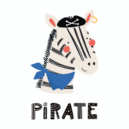 Hand drawn vector illustration of a cute funny zebra pirate in a hat, with lettering quote Pirate. Isolated objects.