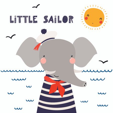 Hand drawn vector illustration of a cute funny elephant sailor in a cap, neckerchief, with lettering quote Little sailor. Isolated objects. Scandinavian style flat design. Concept for children print.