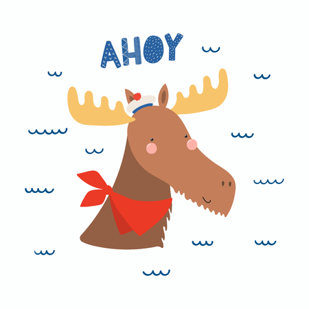 Hand drawn vector illustration of a cute funny moose sailor in a cap and neckerchief, with lettering quote Ahoy.