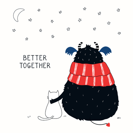 Hand drawn vector illustration of a cute funny monster and a cat, watching moon and stars, with lettering quote Better together. Isolated objects on white background. Illustration
