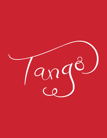 Hand written lettering quote Tango. Isolated objects on red background. Vector illustration. Design concept for t-shirt print, poster, greeting card.
