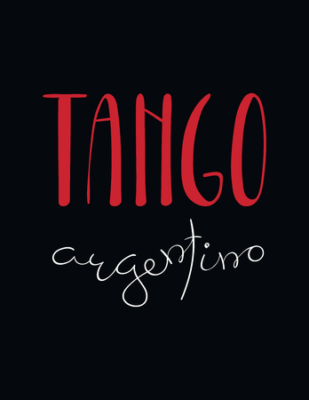 Hand written lettering quote Tango argentino. Isolated objects on black background. Vector illustration. Design concept for t-shirt print, poster, greeting card.