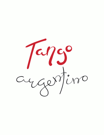 Hand written lettering quote Tango argentino. Isolated objects on white background. Vector illustration. Design concept for t-shirt print, poster, greeting card.