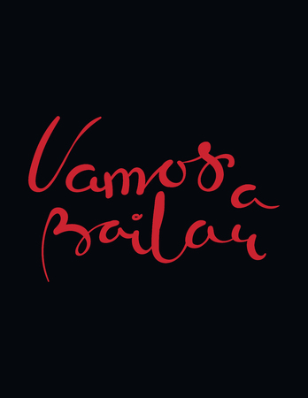 Hand written lettering quote Vamos a bailar in Spanish, tr. Lets dance. Isolated objects on black background. Vector illustration. Design concept for t-shirt print, poster, greeting card.
