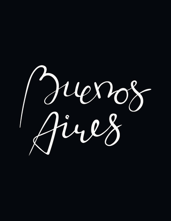 Hand written lettering quote Buenos Aires. Isolated objects on black background. Vector illustration. Design concept for t-shirt print, poster, greeting card.