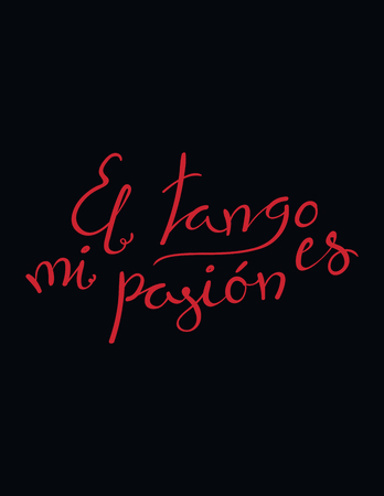 Hand written lettering quote El tango es mi pasion in Spanish, tr. Tango is my passion. Isolated objects on black background. Vector illustration. Design concept t-shirt print, poster, greeting card. Stock Illustratie