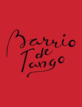 Hand written lettering quote Barrio de tango in Spanish, tr. Tango district. Isolated objects on red background. Vector illustration. Design concept for t-shirt print, poster, greeting card.