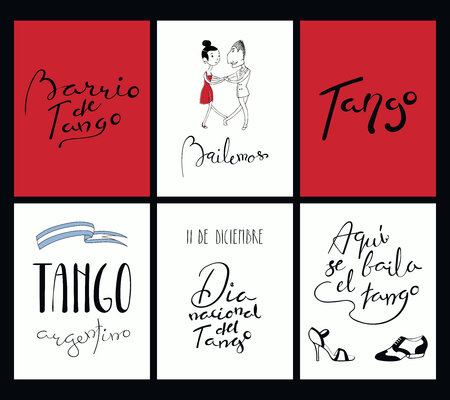 Set of tango cards templates with hand written lettering quotes, design elements, tr. from Spanish Tango district, Lets dance, National Tango Day, Tango is danced here. Vector illustration. Illustration