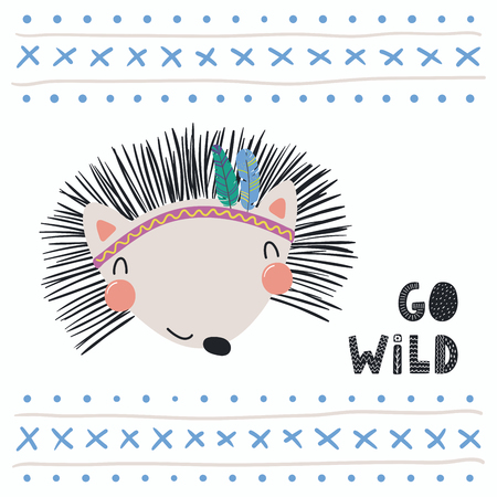 Hand drawn vector illustration of a cute funny tribal hedgehog with feathers, lettering quote Go wild. Isolated objects. Scandinavian style flat design. Concept for children print.