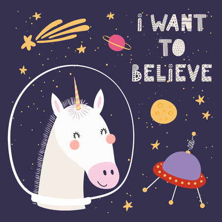 Hand drawn vector illustration of a cute funny unicorn in space, with comet, ufo, lettering quote I want to believe. Isolated objects. Scandinavian style flat design. Concept for children print. Illustration