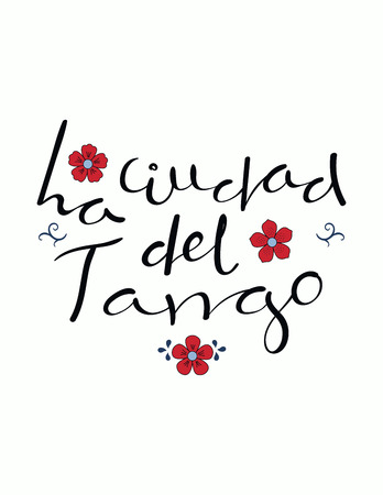 Hand written lettering quote La ciudad del tango in Spanish, tr. Tango city, with flowers. Isolated objects on white background. Vector illustration. Design concept for t-shirt print, poster, card. Иллюстрация