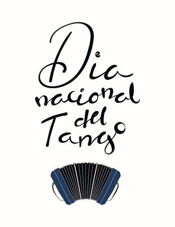 Citation de lettrage écrite à la main Dia Nacional del Tango en espagnol, tr. Journée nationale du tango, avec bandonéon. Objets isolés sur fond blanc. Illustration vectorielle. Concept de design pour l'impression, l'affiche. Banque d'images - 99463413