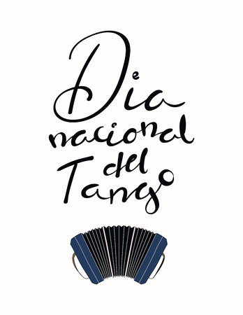 Hand written lettering quote Dia Nacional del Tango in Spanish, tr. National Tango Day, with bandoneon. Isolated objects on white background. Vector illustration. Design concept for print, poster. Stock Illustratie