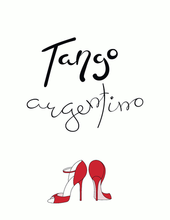 Hand written lettering quote Tango argentino, with dancing shoes. Isolated objects on white background. Vector illustration. Design concept for t-shirt print, poster, greeting card.