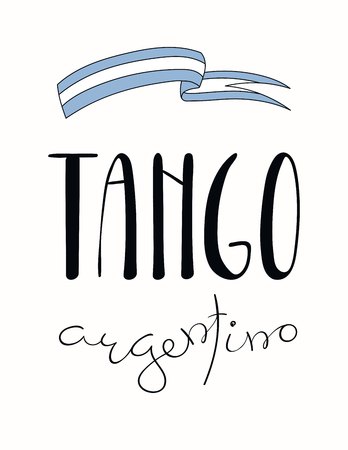 Hand written lettering quote Tango argentino, with argentinian flag. Isolated objects on white background. Vector illustration. Design concept for t-shirt print, poster, greeting card.