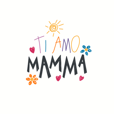 Hand written lettering quote Love you Mom in Italian, Ti amo mamma, with childish drawings of sun, hearts, flowers. Isolated on white. Vector illustration. Design concept for Mothers Day banner, card.
