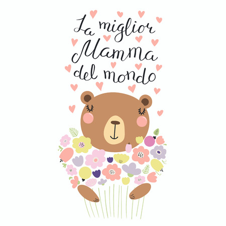 Hand drawn vector illustration of a cute bear with a bunch of flowers and quote Best Mom in the world in Italian, La miglior mamma del mondo. Isolated on white. Design concept for Mothers Day card.