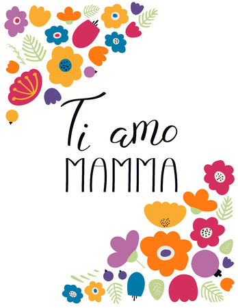 Hand written lettering quote Love you Mom in Italian, Ti amo mamma, with flowers. Isolated objects on white background. Vector illustration. Design concept for Mothers Day banner, greeting card.