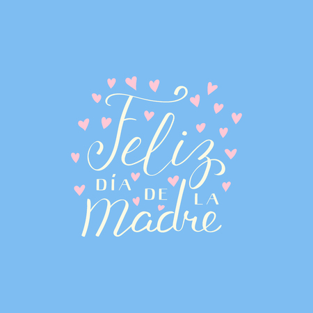 Hand written lettering quote Happy Mothers Day in Spanish, Feliz dia de la madre, Isolated objects on blue background. Vector illustration. Design concept for banner, greeting card.