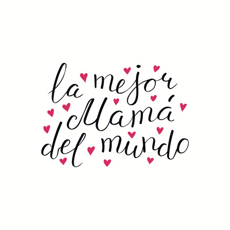 Hand written lettering quote Best Mom in the world in Spanish, La mejor mama del mundo, with hearts. Isolated objects on white. Vector illustration. Design concept Mothers Day banner, greeting card.