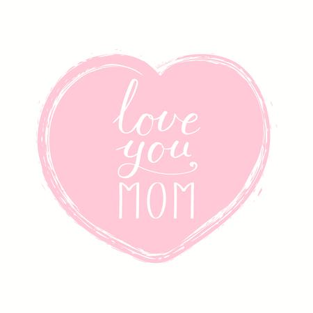 手書きの手紙の引用心であなたを愛してあなたママ。白い背景に分離されたオブジェクト。ベクターの図。母の日のバナー、グリーティングカード