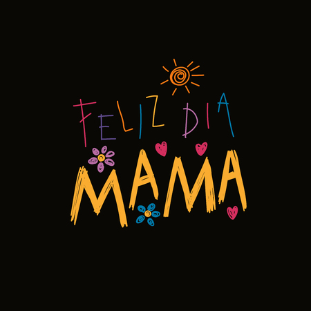 Hand written lettering quote Happy Mothers Day in Spanish - Feliz dia mama Isolated on black. Vector illustration. Design concept banner and greeting card. Ilustração