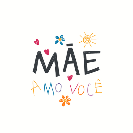 Hand written lettering quote Love you Mom in Portuguese, Mae amo voce, with childish drawings of sun, hearts, flowers. Isolated on white. Vector illustration. Design concept Mothers Day greeting card. Ilustração