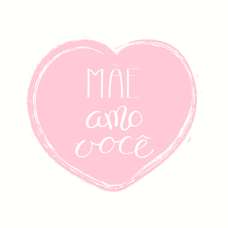 Hand written lettering quote Love you Mom in Portuguese, Mae amo voce, in a heart. Isolated objects on white background. Vector illustration. Design concept for Mothers Day banner, greeting card.