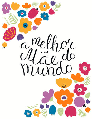 Hand written lettering quote Best Mom in the world in Portuguese, A melhor mae do mundo, with flowers. Isolated objects on white. Vector illustration. Design concept Mothers Day banner, greeting card. Illustration