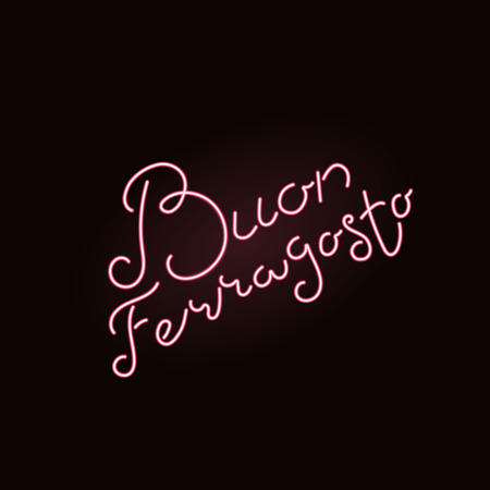 Hand written lettering quote Buon, meaning Happy in Italian, Ferragosto. Neon light sign. Isolated objects on black background. Vector illustration. Design concept for Italian summer holiday.