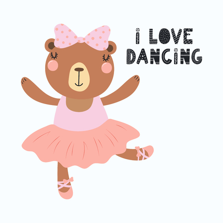 Hand drawn vector illustration of a cute funny bear ballerina in a tutu, pointe shoes, with lettering quote I love dancing. Isolated objects. Scandinavian style flat design. Concept for children print