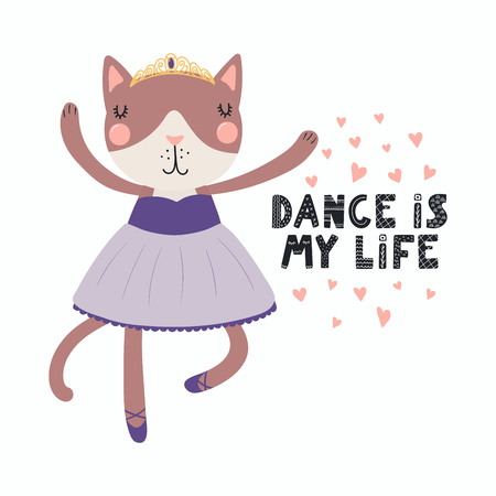 Hand drawn vector illustration of a cute funny cat ballerina in a tutu, pointe shoes, with lettering Dance is my life. Isolated objects. Scandinavian style flat design. Concept for children print. Illustration