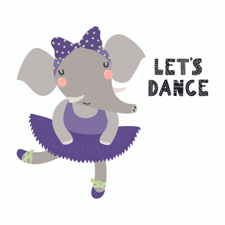 Hand drawn vector illustration of a cute funny elephant ballerina in a tutu, pointe shoes, with lettering Let's dance. Isolated objects. Scandinavian style flat design. Concept for children print.