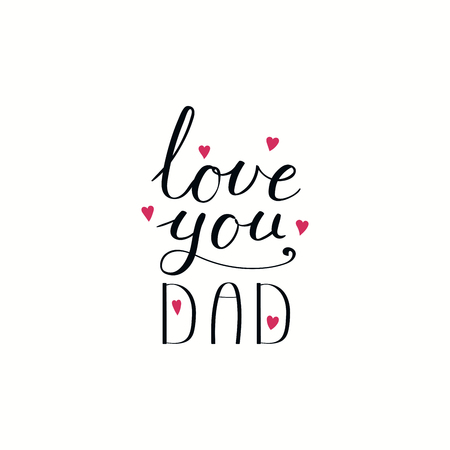 Hand written lettering quote Love you Dad with hearts. Isolated objects on white background. Vector illustration. Design concept for Fathers Day banner, greeting card.