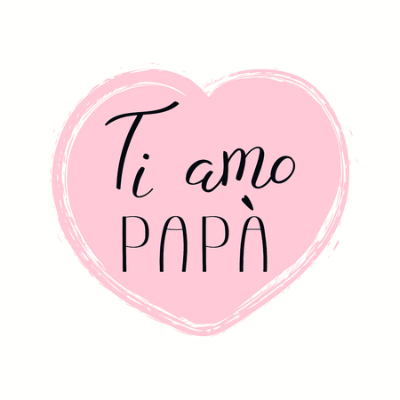 Hand written lettering quote Love you Dad in Italian, Ti amo papa, in a heart. Isolated objects on white background. Vector illustration. Design concept for Fathers Day banner, greeting card. Illustration