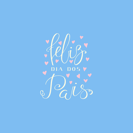 Hand written lettering quote Happy Fathers Day in Portuguese, Feliz dia dos pais, with hearts. Isolated objects on blue background. Vector illustration. Design concept for banner, greeting card. Illustration