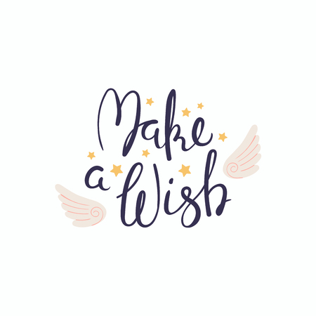 Hand written lettering quote Make a wish with angel wings and stars. Isolated objects on white background. Vector illustration. Design concept for banner, greeting card.