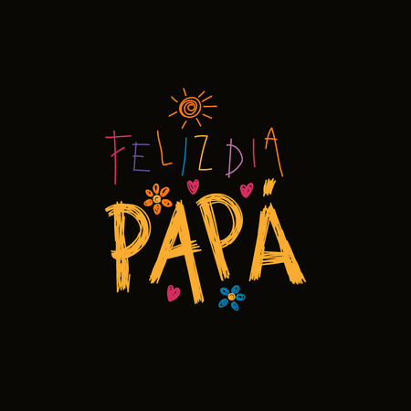 Hand written lettering quote Happy Fathers Day in Spanish, Feliz dia papa, with childish drawings of sun, hearts, flowers. Isolated on black. Vector illustration. Design concept for Fathers Day card. Ilustração