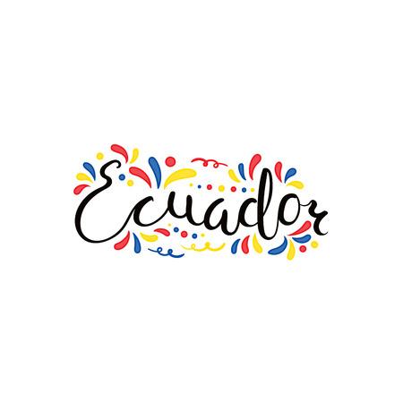 Handgeschreven kalligrafische letters citaat Ecuador met decoratieve elementen in vlagkleuren. Geïsoleerde objecten op een witte achtergrond. Vector illustratie. Ontwerpconcept voor banner van de onafhankelijkheidsdag. Vector Illustratie