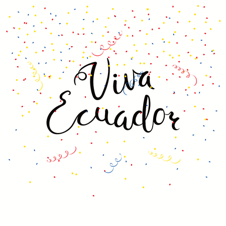 Hand written calligraphic Spanish lettering quote Viva Ecuador with falling confetti in flag colors. Isolated objects. Vector illustration. Design concept independence day celebration, banner, card.