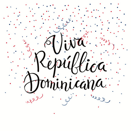 Hand written calligraphic Spanish lettering quote Viva Dominican Republic with falling confetti in flag colors. Isolated objects. Vector illustration. Design concept independence day banner, card.