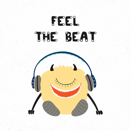 Hand drawn vector illustration of a cute funny monster in headphones listening to the music, with quote Feel the beat. Isolated objects on white background. Concept for children print.